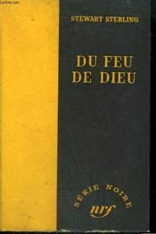 Du Feu De Dieu. ( The Hinges Of Hell) . Collection : Serie Noire Sans Jaquette N° 306 - Couverture - Format classique