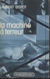 La Machine A Terreur. - Couverture - Format classique