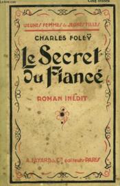 Le Secret Du Fiance. Collection Jeunes Femmes Et Jeunes Filles N° 47. - Couverture - Format classique