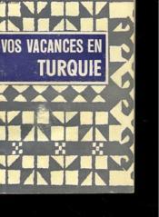 Vos Vacances En Turquie - Couverture - Format classique