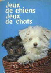 Jeux De Chiens, Jeux De Chats. - Couverture - Format classique