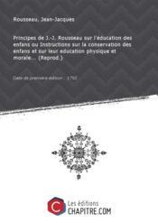 Principes deJ.-J. Rousseau surl'éducationdesenfansouInstructionssurla conservation desenfansetsur leur education physique etmorale (Reprod. ) [Edition de 1792] - Couverture - Format classique
