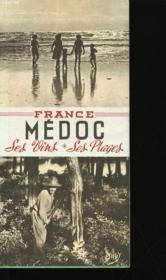 France Medoc. Ses Vins, Ses Plages. - Couverture - Format classique