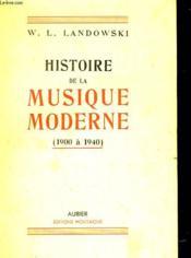 Histoire De La Musique Moderne (1900 - 1940) - Couverture - Format classique
