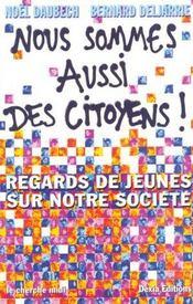 Nous sommes aussi des citoyens ! regards de jeunes sur notre societe - Intérieur - Format classique