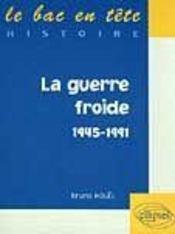 La Guerre Froide 1945-1991 Histoire - Intérieur - Format classique