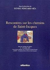 Rencontres Sur Les Chemins De Saint-Jacques Actes Du Colloque De Saintes - 18-20 Octobre 2002 - Couverture - Format classique