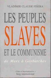 Les Peuples Slaves Et Le Communisme De Marx A Gorbatchev - Intérieur - Format classique