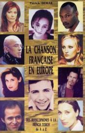 La chanson française en Europe ; des francophones à la french touch de A à Z - Couverture - Format classique