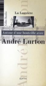 AUTOUR D'UNE BOUTEILLE AVEC ; André Lurton - Couverture - Format classique