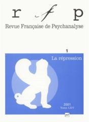 REVUE FRANCAISE DE PSYCHANALYSE N.65/1 ; la répression - Couverture - Format classique