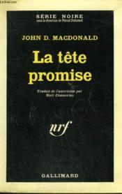 La Tete Promise. Collection : Serie Noire N° 879 - Couverture - Format classique