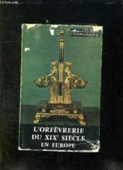 L Orfevrerie Du Xix Siecle En Europe. - Couverture - Format classique