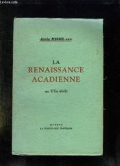 La Renaissance Acadienne Au Xx Siecle. - Couverture - Format classique