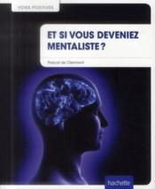 Et si vous deveniez mentaliste ? - Couverture - Format classique