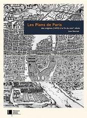 Les plans de paris des origines (1493) à la fin du XVIII siècle - Intérieur - Format classique