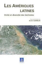 Les Amériques latines ; unité et diversité des territoires - Intérieur - Format classique