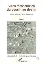 Villes Reconstruites ; Du Dessin Au Destin T.1 - Intérieur - Format classique