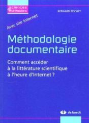 Methodologie documentaire ; comment acceder a la litterature scientifique a l'heure d'internet - Couverture - Format classique