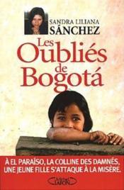 Les oublies de bogota a el paraiso, la colline des damnes - une jeune fille s'attaque a la misere - Couverture - Format classique