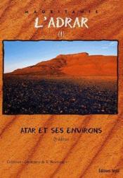 L'Adrar t.1 ; Atar et ses environs (2e édition) - Couverture - Format classique
