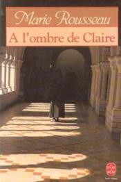 A L'Ombre De Claire - Couverture - Format classique