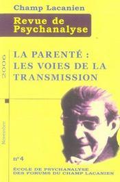 REVUE CHAMP LACANIEN N.4 ; la parenté ; les voies de la transmission - Intérieur - Format classique