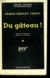 Du Gateau ! ( The Fast Buck ). Collection : Serie Noire N° 143 - Couverture - Format classique
