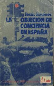 La Objecion De Conciencia En Espana - Couverture - Format classique