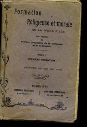 Formation Religieuse Et Morale De La Jeune Fille Tome1 - Couverture - Format classique