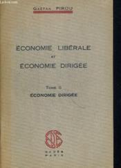Economie Liberale Et Economie Dirigee Tome Ii Economie Dirigee - Couverture - Format classique