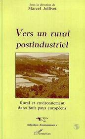 Vers Un Rural Postindustriel ; Rural Et Environnement Dans Huit Pays Europeens - Intérieur - Format classique