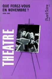Revue L'Avant-Scene Theatre ; Que Ferez-Vous En Novembre ? - Couverture - Format classique
