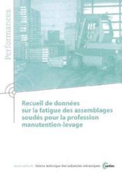 Recueil De Donnees Sur La Fatigue Des Assemblages Soudes Pour La Profession Manutention-Levage (Perf - Couverture - Format classique