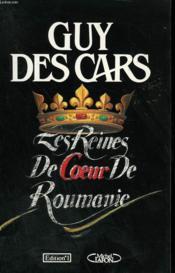Les Reines De Coeur De Roumanie. - Couverture - Format classique