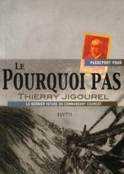 Passeport Pour ; Le Pourquoi Pas ; Dernier Voyage Du Commandant Charcot - Couverture - Format classique
