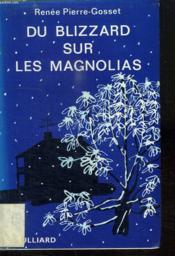 Du Blizzard Sur Les Magnolias. - Couverture - Format classique