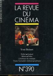 Revue De Cinema - Image Et Son N° 390 - Yves Boisset - Fellini - Godard - Behat - Veber - L'Ecriture Du Comique - Toute L'Actualite Cinematographique... - Couverture - Format classique