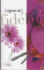 Signes de fidélité : Textes choisis - Couverture - Format classique