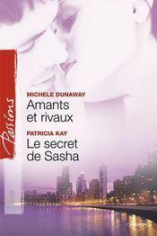 Amants Et Rivaux ; Le Secret De Sacha - Intérieur - Format classique