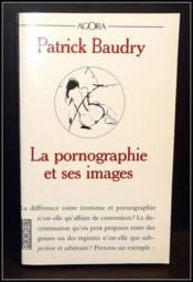 La pornographie et ses images - Couverture - Format classique