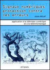 Signaux Numeriques Protection Contre Les Erreurs Application A La Television Numerique - Intérieur - Format classique