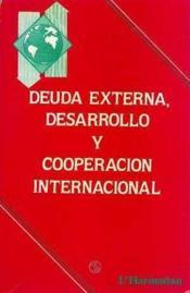 Deuda Externa, Desarrollo Ycooperacion Internacional - Couverture - Format classique