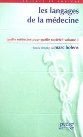Les Langages De La Medecine ; Quelle Medecine Pour Quelle Societe T.3 - Intérieur - Format classique