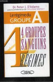 Le regime du groupe a - 4 groupes sanguins 4 regimes - Couverture - Format classique