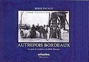 Autrefois Bordeaux Le Port De La Lune A La Belle Epoque - Couverture - Format classique