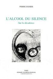 L'alcool du silence ; sur la décadence - Couverture - Format classique