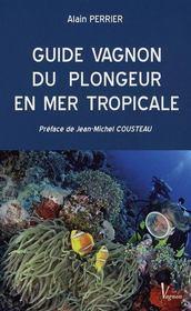 Guide Vagnon du plongeur en mer tropicale - Intérieur - Format classique