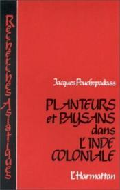 Planteurs et paysans dans l'Inde coloniale - Couverture - Format classique