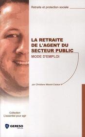 La retraite de l'agent du secteur public ; mode d'emploi - Intérieur - Format classique